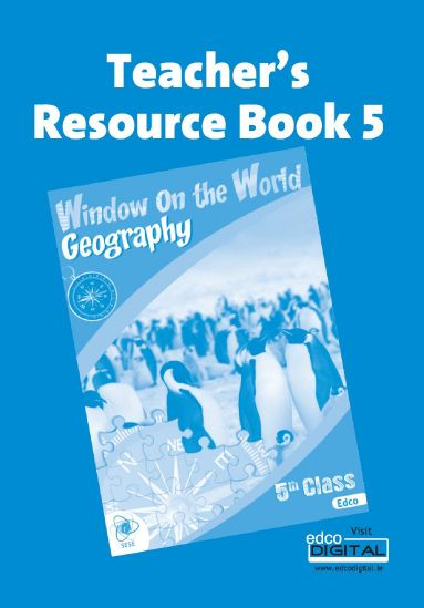 Geography Window on the World 5th Class Teacher's Resource Book
